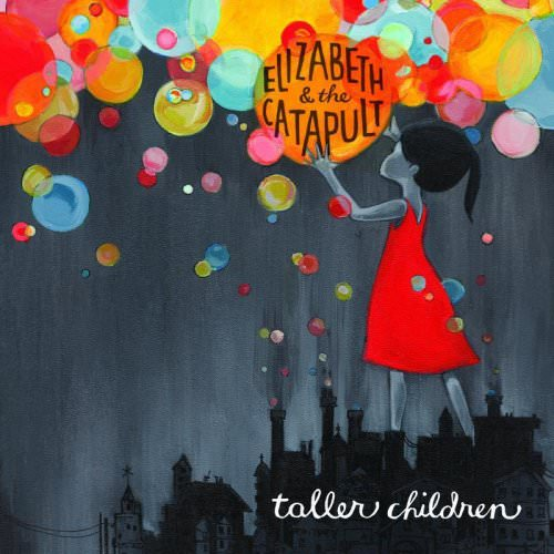 Elizabeth & The Catapult - Taller Children Lyrics