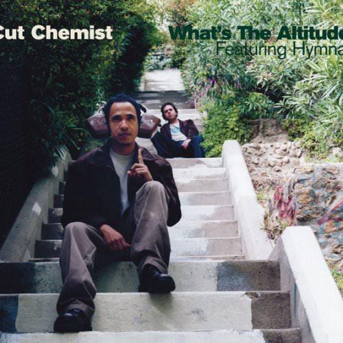 Cut Chemist Feat. Hymnal - What's The Altitude (The Believe Remix) Lyrics