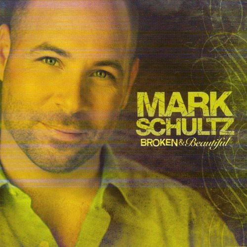 Mark Schultz - Broken & Beautiful Lyrics