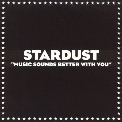 Stardust - Music Sounds Better With You (Radio Edit) Lyrics