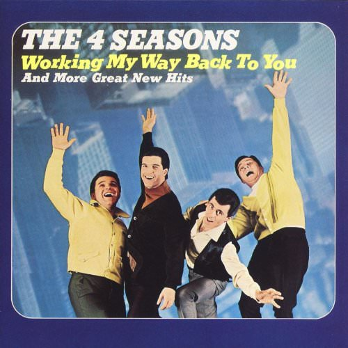 The Four Seasons - Working My Way Back To You Lyrics
