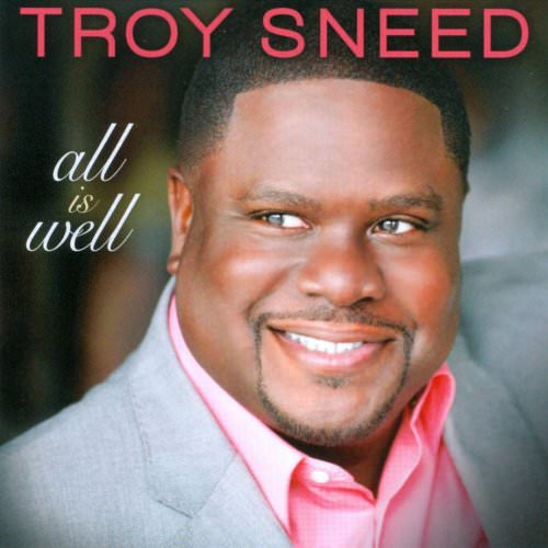 Troy Sneed - All Is Well Lyrics