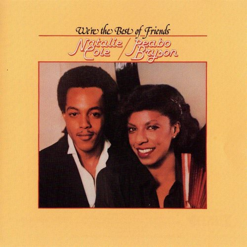 Natalie Cole Feat. Peabo Bryson - We're The Best Of Friends Lyrics