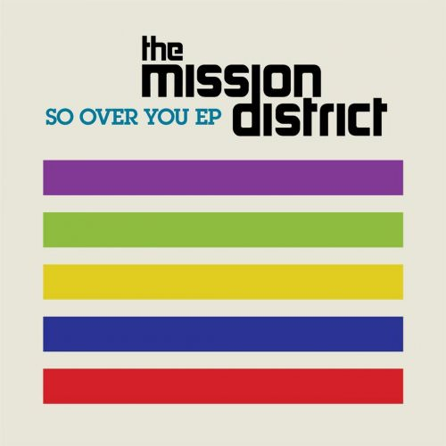 The Mission District - So Over You Lyrics
