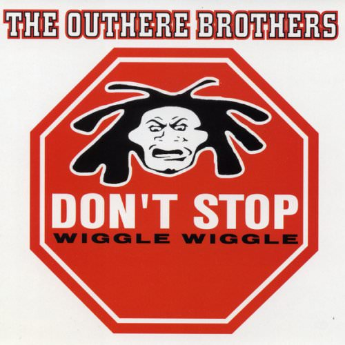 The Outhere Brothers - Don't Stop (Wiggle, Wiggle) (Club Version) Lyrics