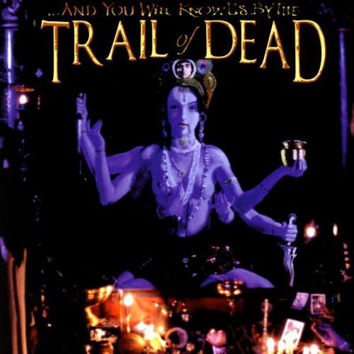 ...And You Will Know Us By The Trail Of Dead - And You Will Know Them… Lyrics