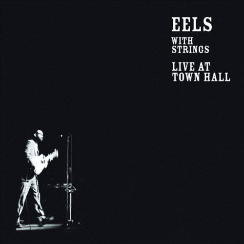 Eels - Suicide Life - Live At Town Hall Lyrics