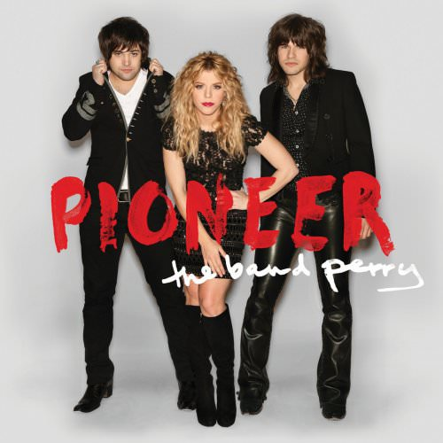 The Band Perry - End Of Time Lyrics