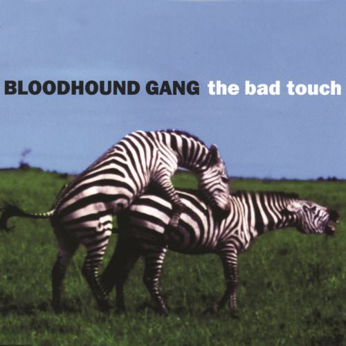 Bloodhound Gang - The Bad Touch (The Bloodhound Gang Mix) Lyrics