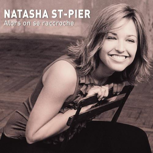 Natasha St-Pier - Alors On Se Raccroche (Radio Edit) Lyrics