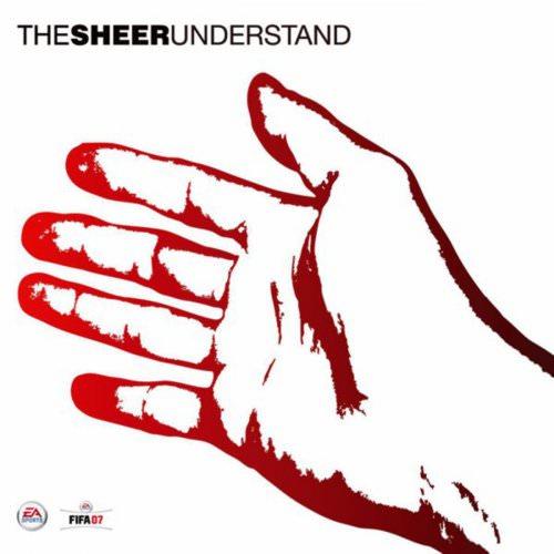The Sheer - Understand (Single Edit) Lyrics