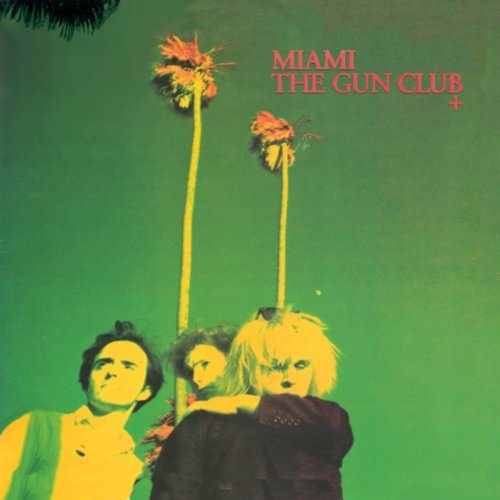 The Gun Club - For The Love Of Ivy (Live Continental Club NY 1982) Lyrics