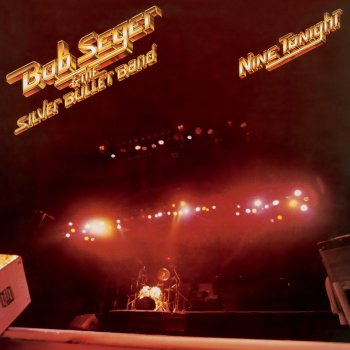 Bob Seger & The Silver Bullet Band - Hollywood Nights (Live) Lyrics