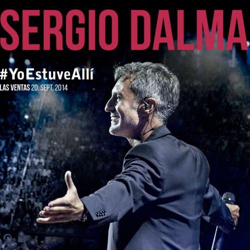 Sergio Dalma - Galilea - Las Ventas 20 De Septiembre 2014 Lyrics