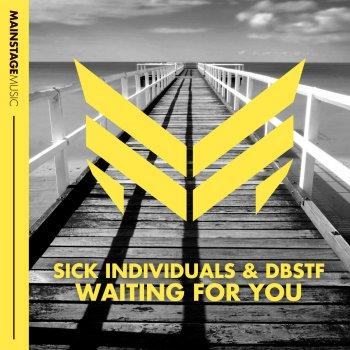 Sick Individuals Feat. Dbstf - Waiting For You - Radio Edit Lyrics