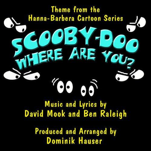 Dominik Hauser - Scooby Doo, Where Are You? - Theme From The Hanna Barbera Cartoon Series Lyrics