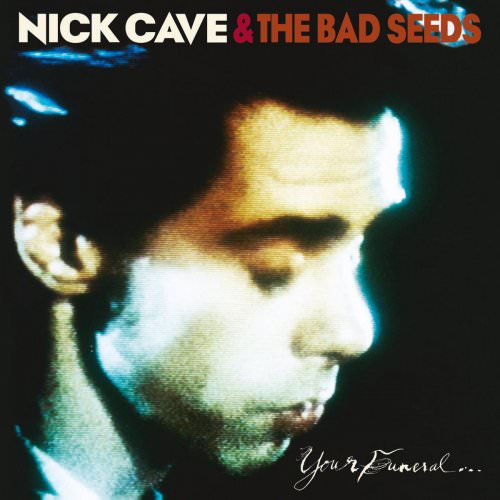 Nick Cave & The Bad Seeds - Your Funeral, My Trial Lyrics