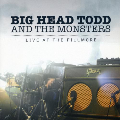 Big Head Todd And The Monsters - Come On - 2004/Live At The Fillmore Lyrics