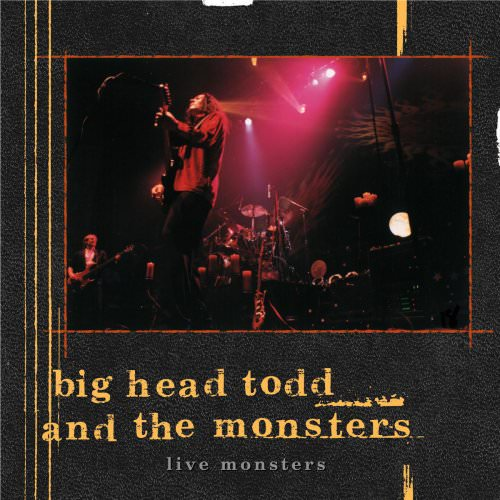 Big Head Todd And The Monsters - Circle - Live Lyrics