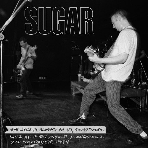 Sugar - Can't Help You Anymore - Live At First Avenue, Minneapolis 2Nd November 1994 Lyrics