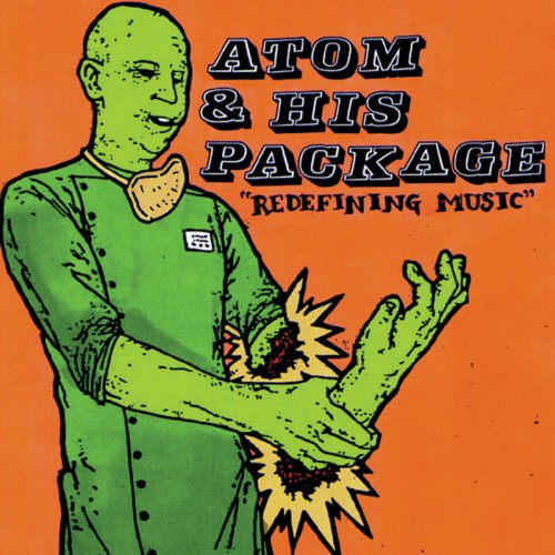 Atom And His Package - Anarchy Means I Litter Lyrics
