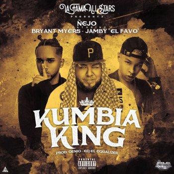 Ñejo, Bryant Myers & Jamby El Favo - Kumbia King Lyrics