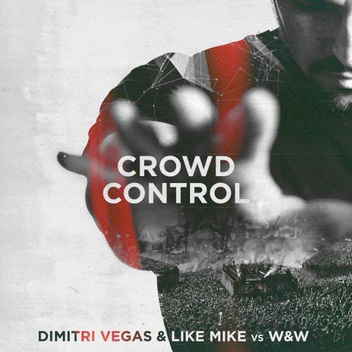 W&W Feat. Dimitri Vegas & Like Mike - Crowd Control - Radio Edit Lyrics