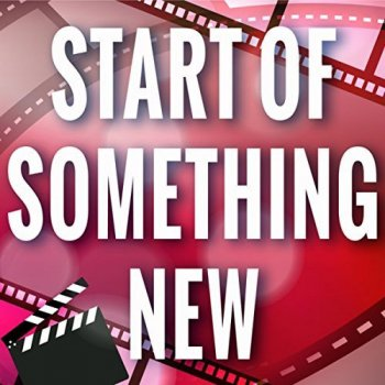 Melodyia Music - Start Of Something New Lyrics