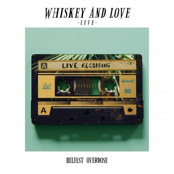 Belfast Overdose - Whiskey And Love - Live At Sonic Sessions Lyrics
