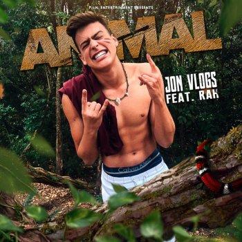 Jon Vlogs Feat. Rah - Animal Lyrics