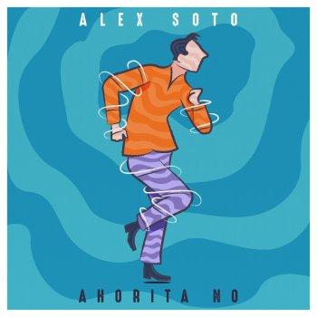 Alex Soto - Ahorita No Lyrics