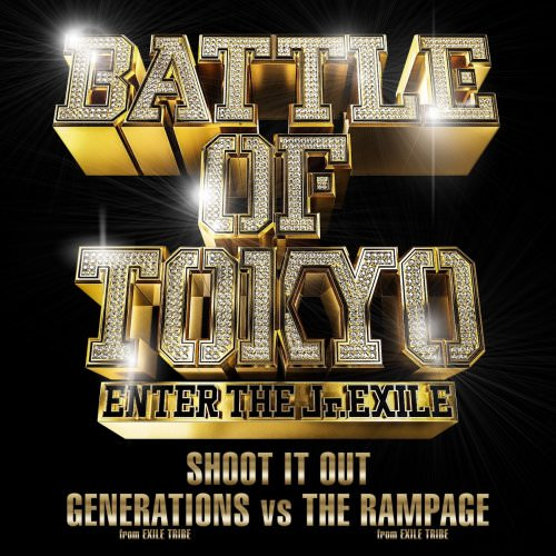 GENERATIONS From EXILE TRIBE Vs THE RAMPAGE From EXILE TRIBE - SHOOT IT OUT Lyrics