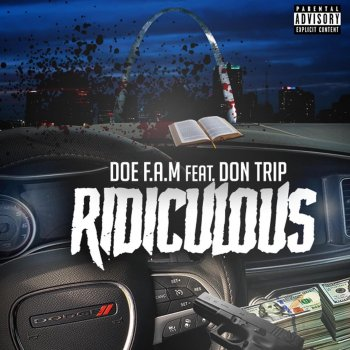 Doe F.A.M. Feat. Don Trip - Ridiculous Lyrics