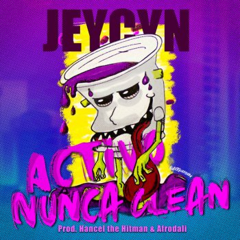 Jeycyn - Activo Nunca Clean Lyrics