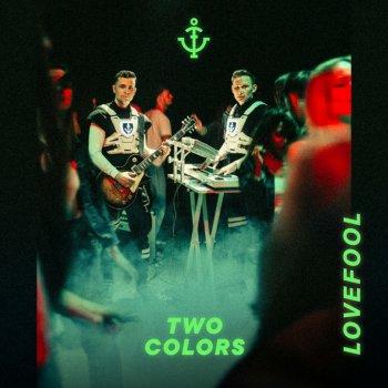 Twocolors - Lovefool Lyrics