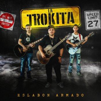 Eslabon Armado - La Trokita Lyrics