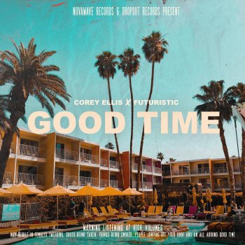 Corey Ellis Feat. Futuristic - GOOD TIME Lyrics