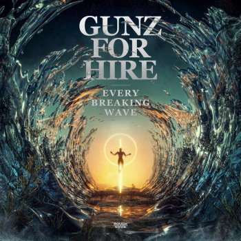 Gunz For Hire - Every Breaking Wave Lyrics