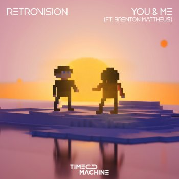 Retrovision Feat. Brenton Mattheus - You & Me Lyrics