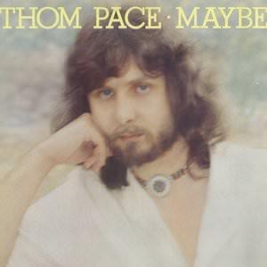 Thom Pace - Maybe (Der Mann In Den Bergen) Lyrics